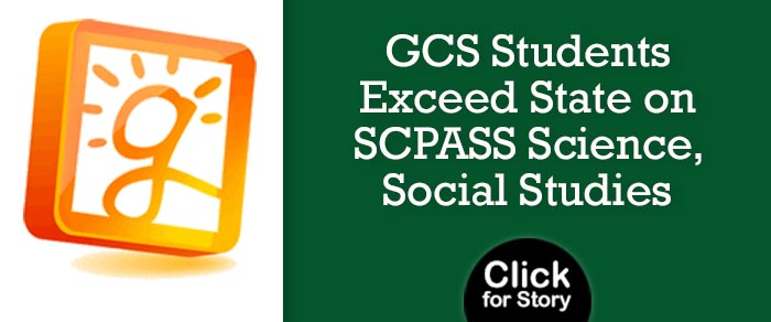 GCS Students Exceed State on SCPASS Science, Social Studies