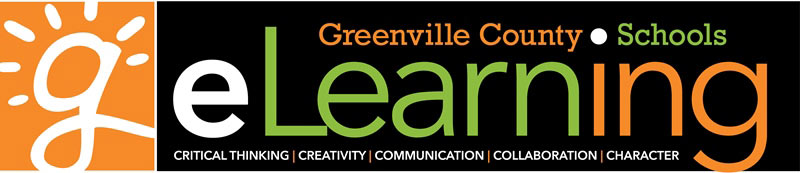 elearning Greenville County Schools - Critical Thinking | Creativity | Communication | Collaboration | Character