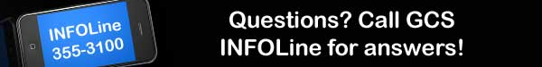 Questions? Call GCS INFOLine for answers!